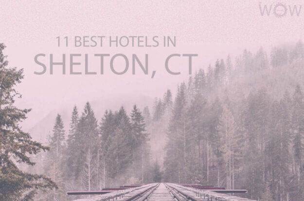 11 Best Hotels in Shelton, Connecticut