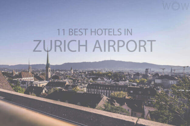 11 Best Hotels in Zurich Airport