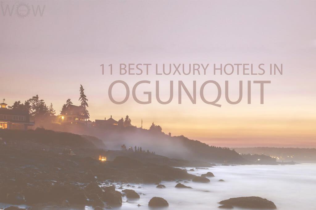 11 Best Luxury Hotels in Ogunquit Maine