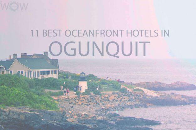 11 Best Oceanfront Hotels in Ogunquit Maine
