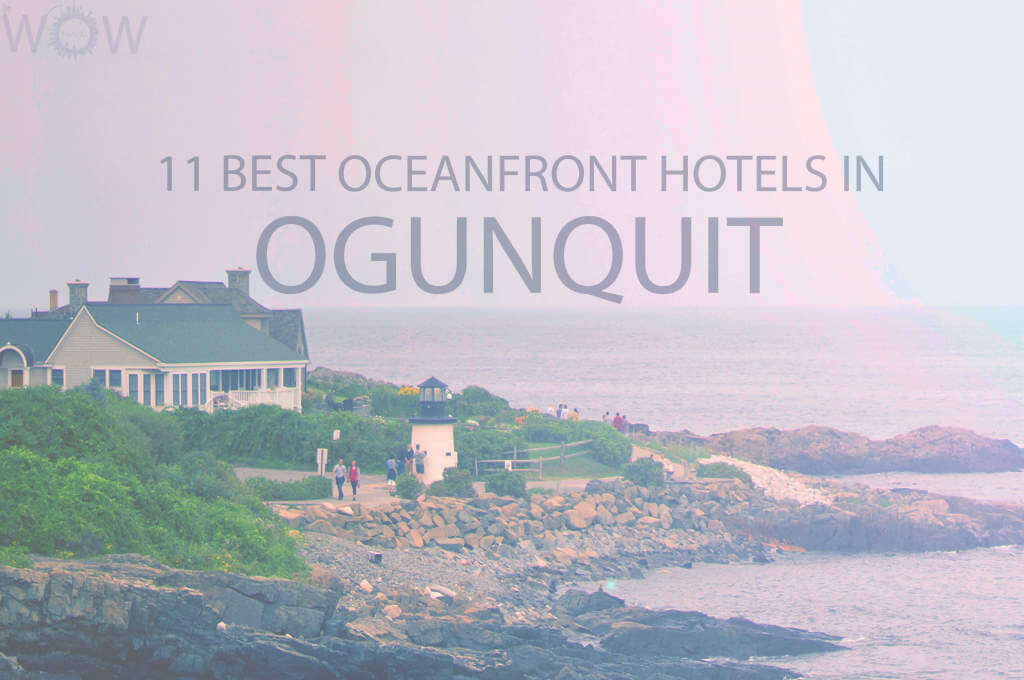 11 Best Oceanfront Hotels in Ogunquit Maine