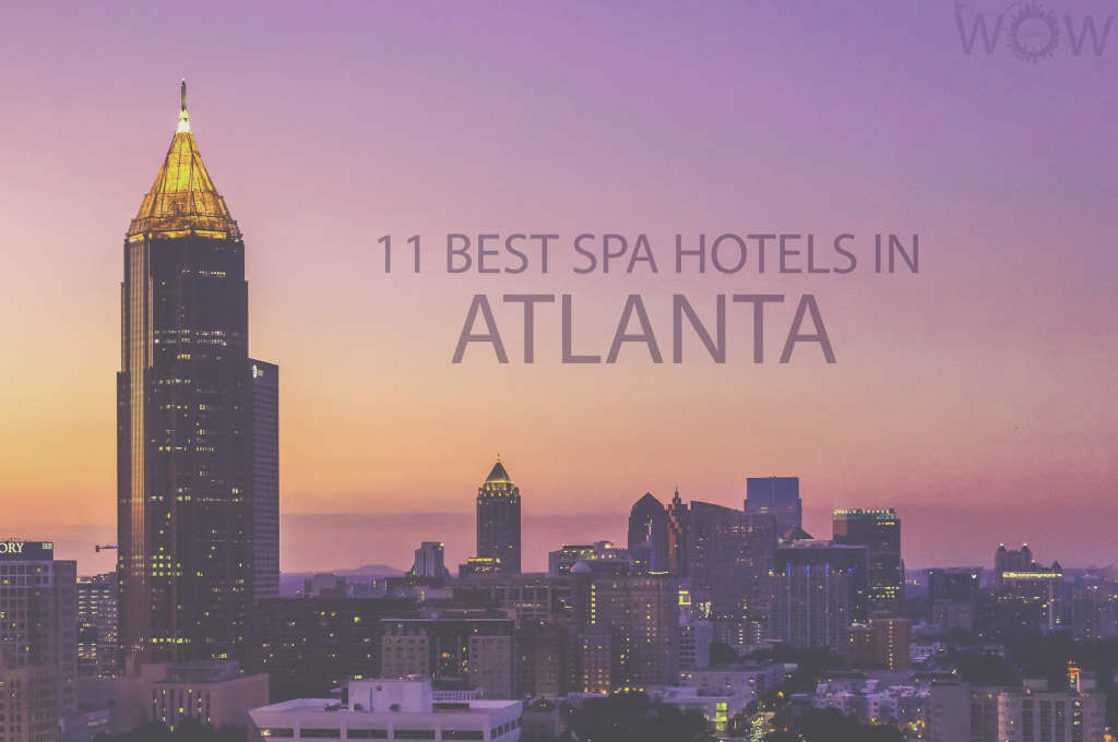 11 Best Spa Hotels in Atlanta