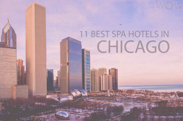 11 Best Spa Hotels in Chicago