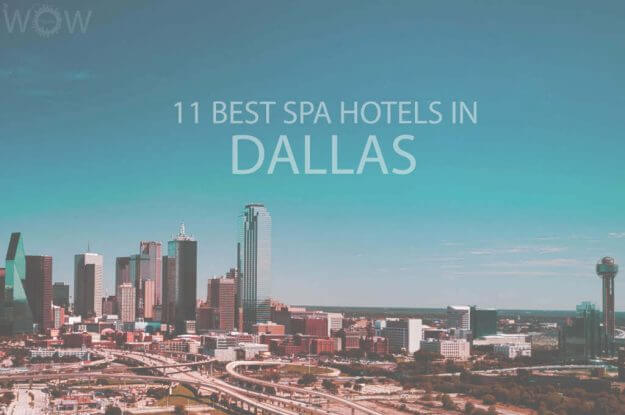 11 Best Spa Hotels in Dallas