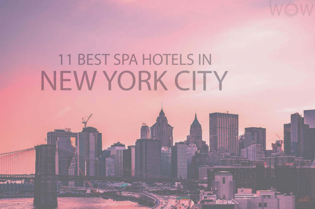 11 Best Spa Hotels in New York City