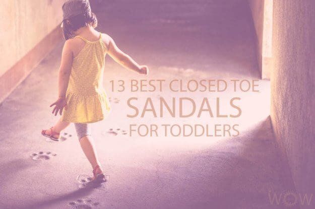 13 Best Closed Toe Sandals for Toddlers