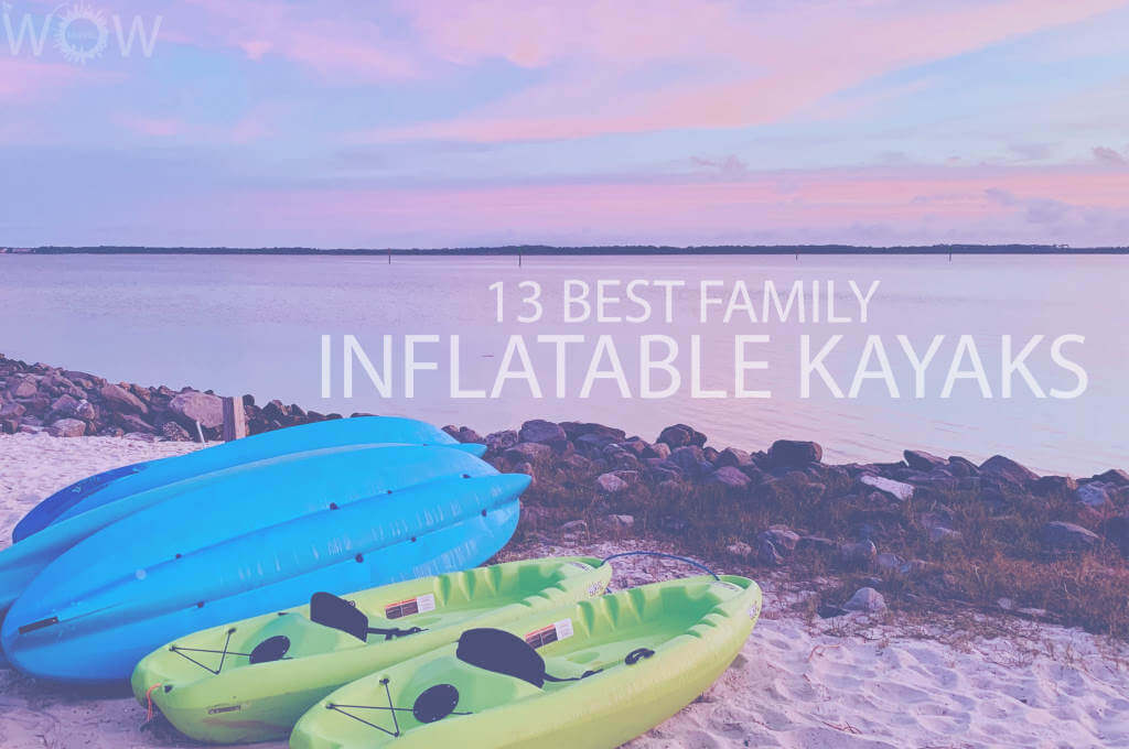 13 Best Family Inflatable Kayaks
