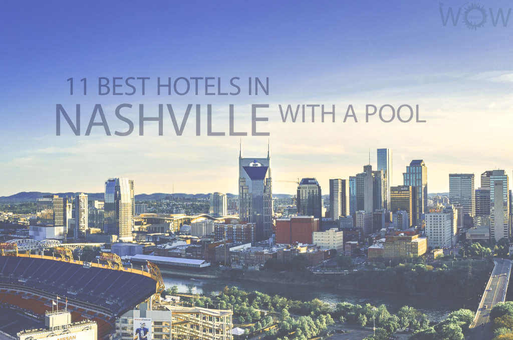 13 Best Hotels in Nashville with a Pool
