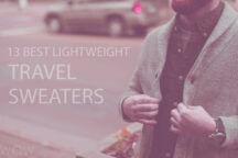 13 Best Lightweight Travel Sweaters