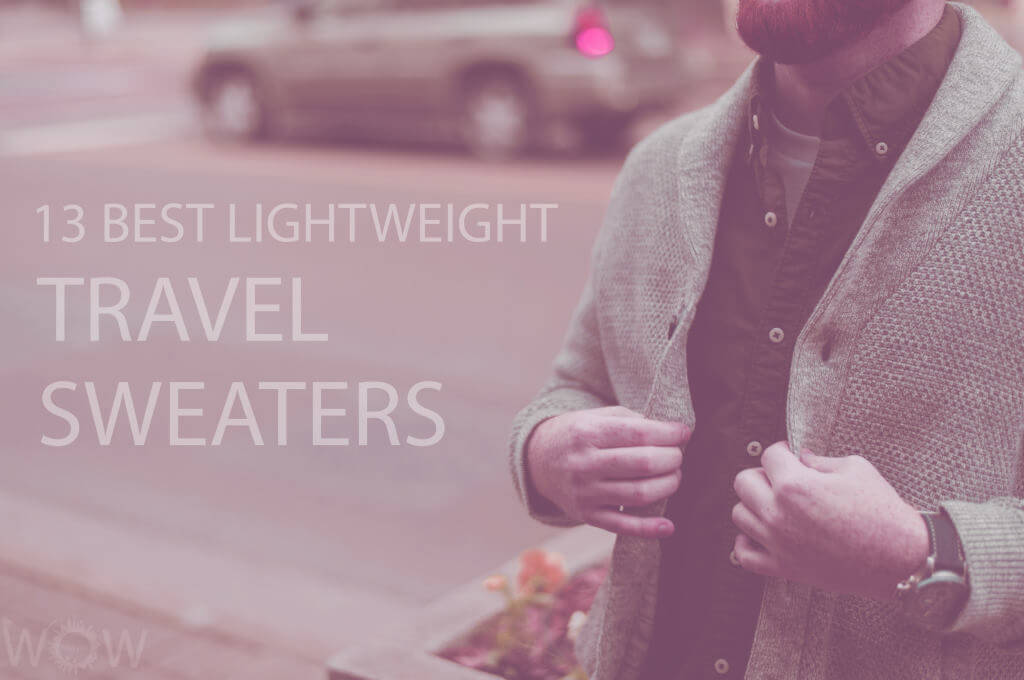 13 Best Lightweight Travel Sweaters