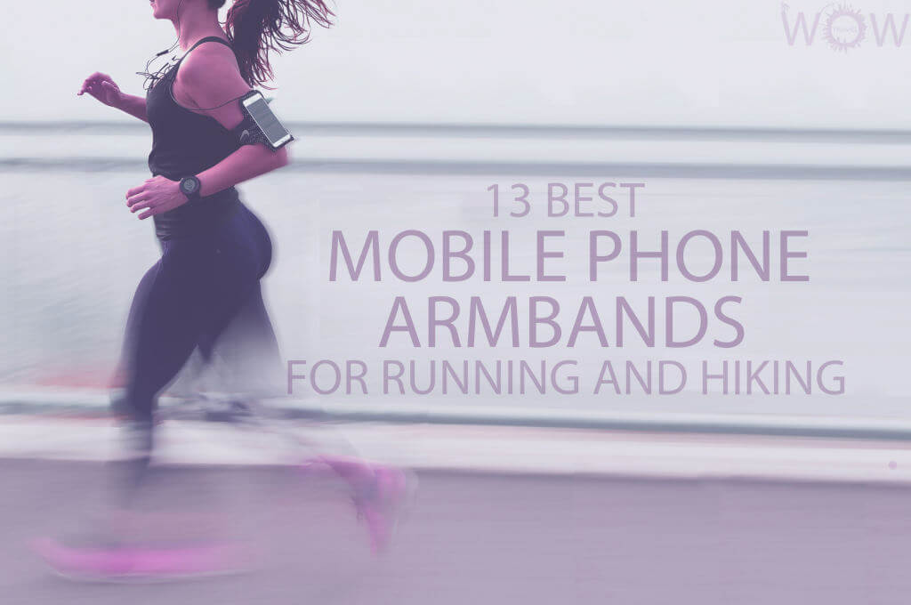 13 Best Mobile Phone Armbands For Running And Hiking
