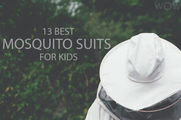 13 Best Mosquito Suits For Kids
