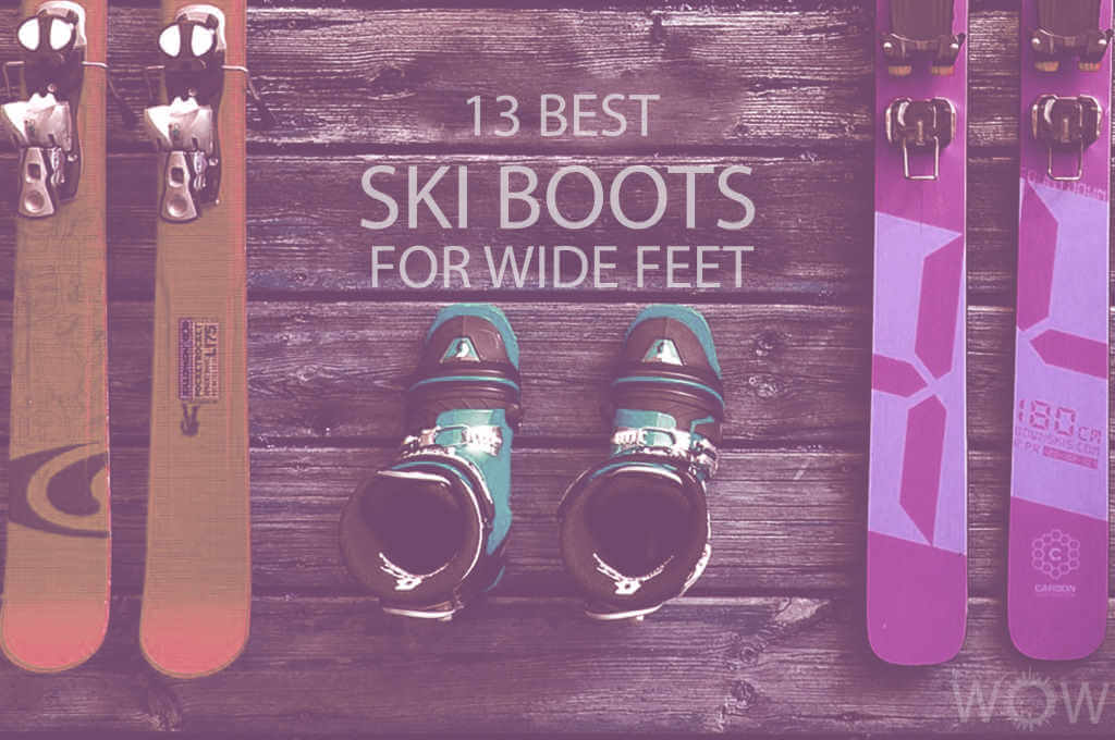 13 Best Ski Boots For Wide Feet
