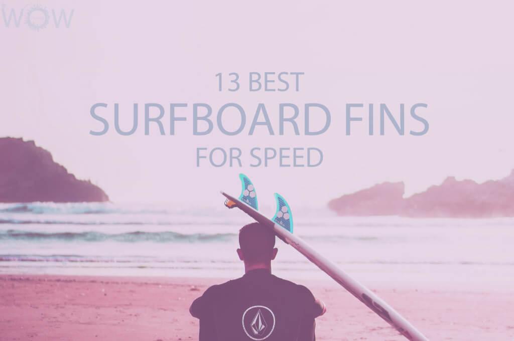 13 Best Surfboard Fins for Speed