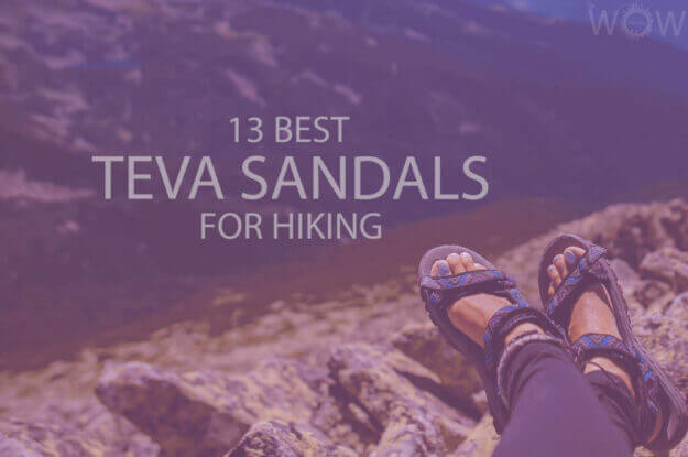 13 Best Teva Sandals For Hiking