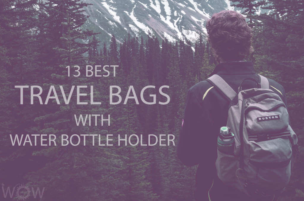 13 Best Travel Bags With Water Bottle Holder