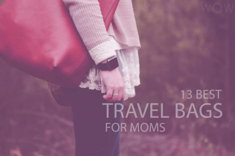 13 Best Travel Bags for Moms
