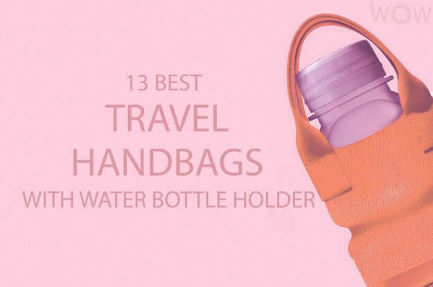 13 Best Travel Handbags with Water Bottle Holder