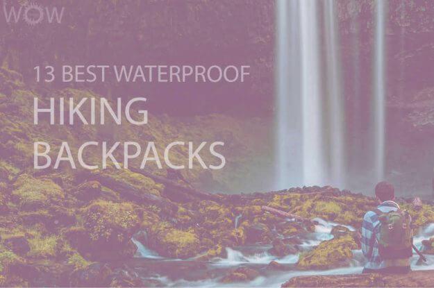 13 Best Waterproof Hiking Backpacks