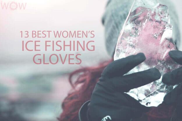 13 Best Women's Ice Fishing Gloves