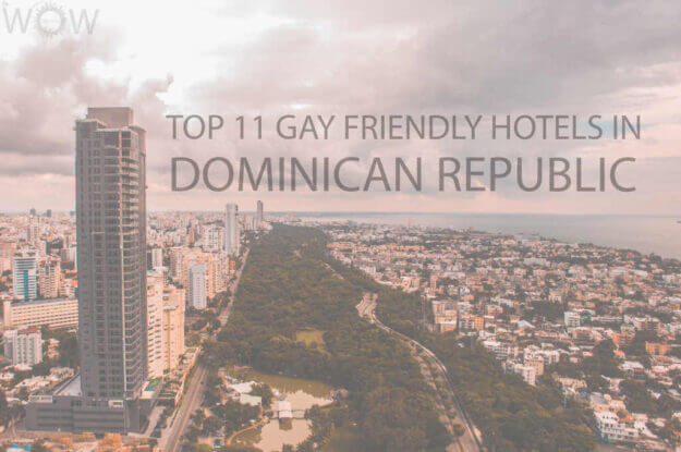 Top 11 Gay Friendly Hotels In Dominican Republic