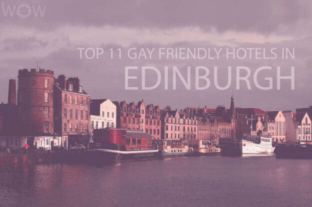 Top 11 Gay Friendly Hotels In Edinburgh