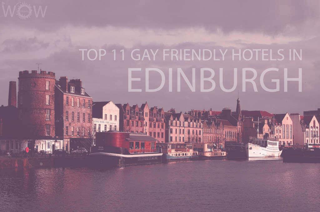Top 11 Gay Friendly Hotels In Edinburgh