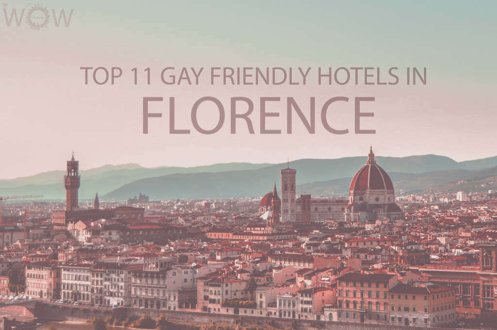Top 11 Gay Friendly Hotels In Florence, Italy