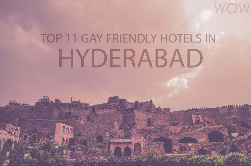 Top 11 Gay Friendly Hotels In Hyderabad