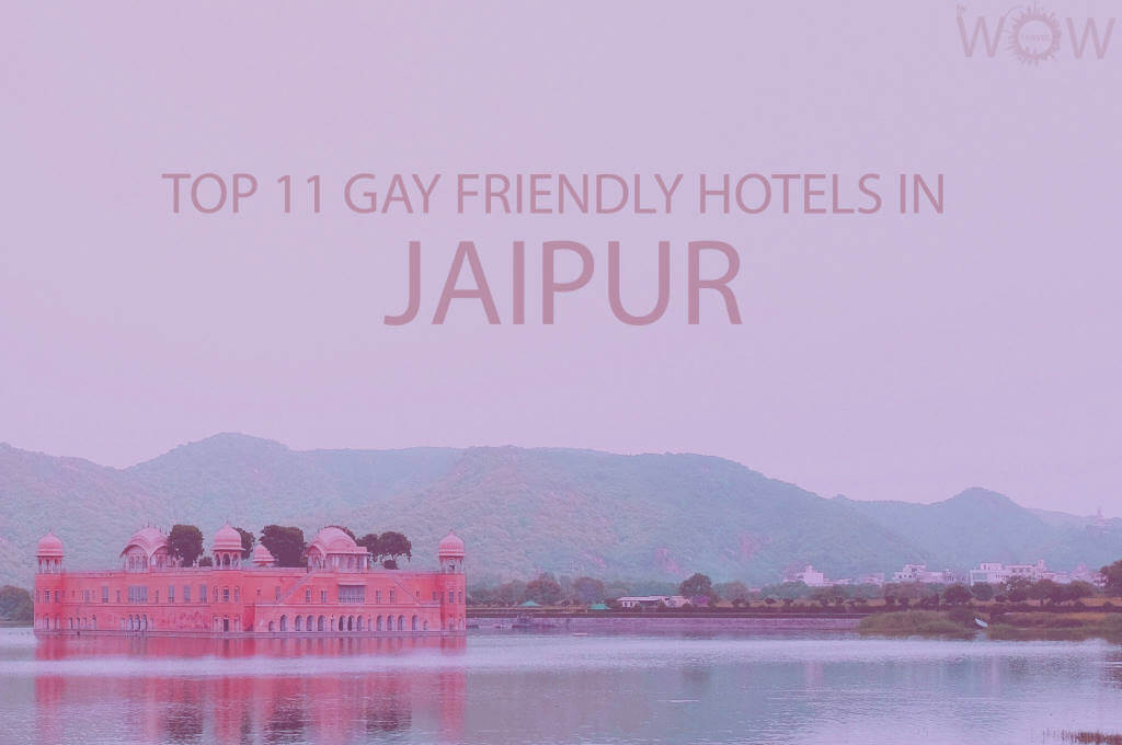 Top 11 Gay Friendly Hotels In Jaipur