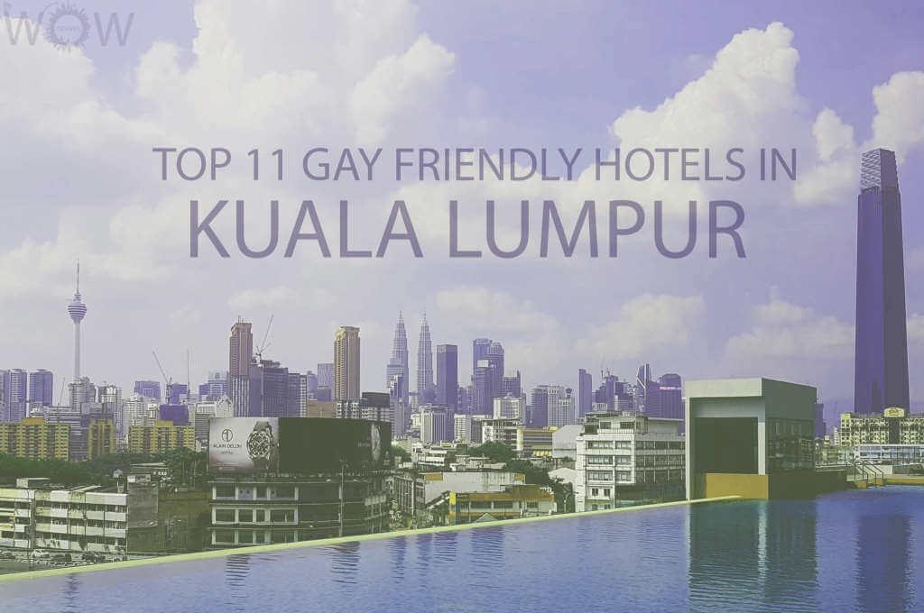 Top 11 Gay Friendly Hotels In Kuala Lumpur