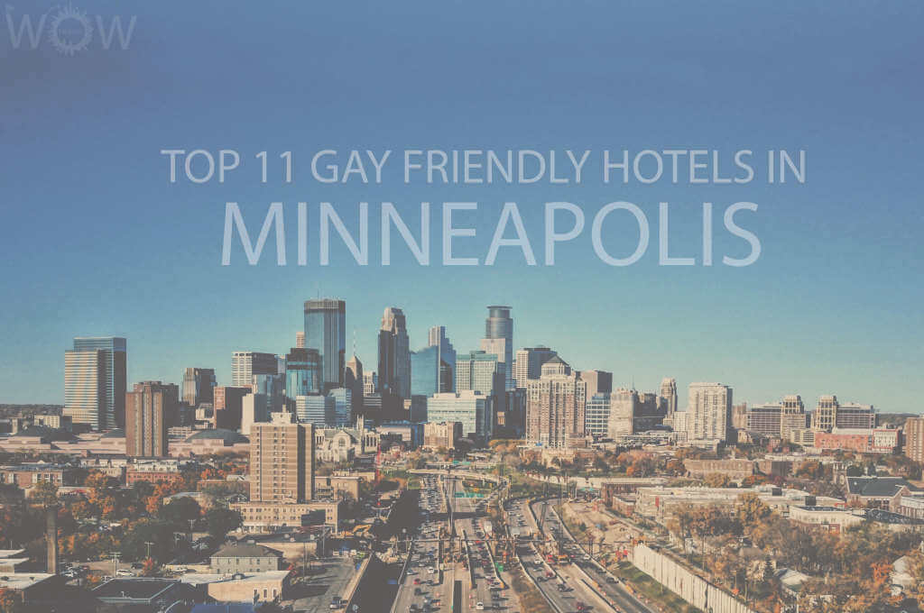 Top 11 Gay Friendly Hotels In Minneapolis