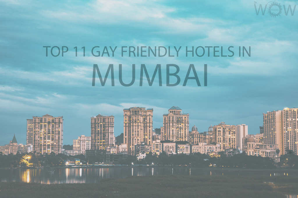 Top 11 Gay Friendly Hotels In Mumbai