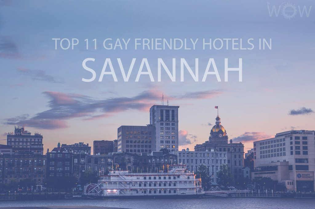 Top 11 Gay Friendly Hotels In Savannah, Georgia