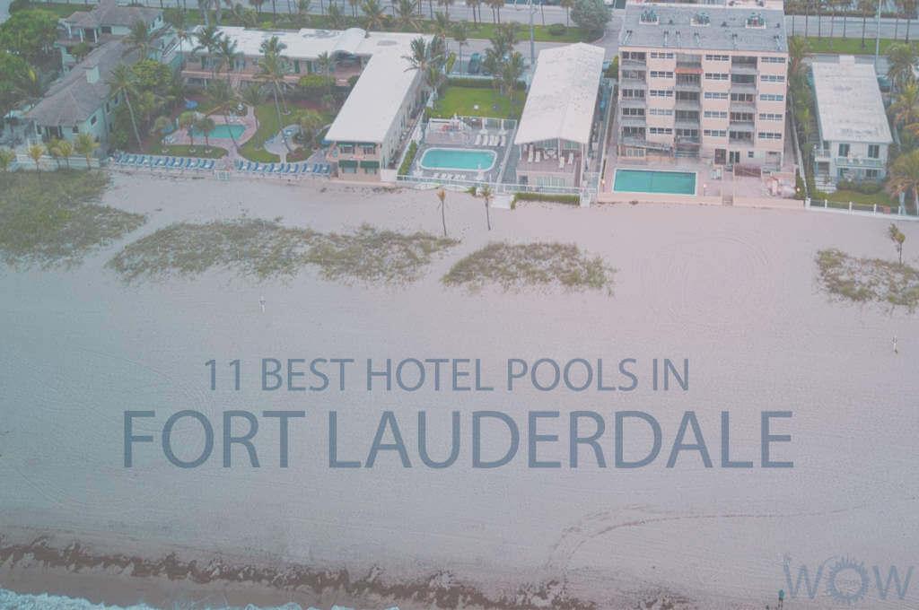 11 Best Hotel Pools In Fort Lauderdale