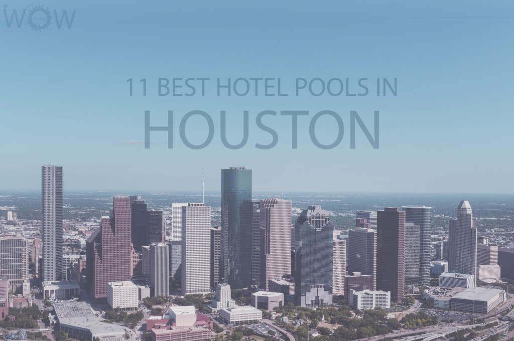 11 Best Hotel Pools In Houston