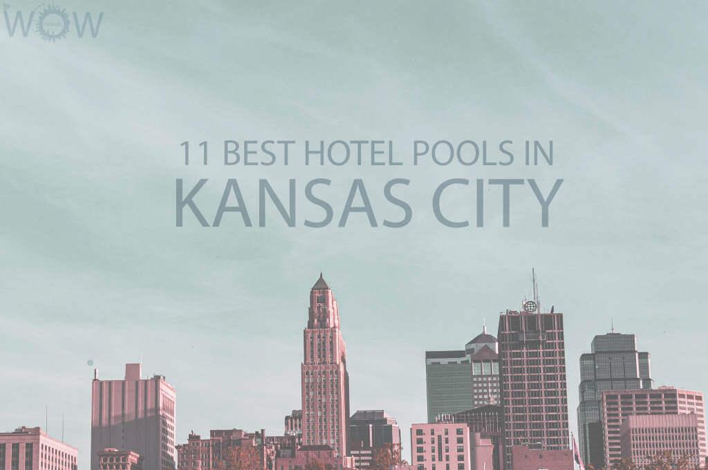 11 Best Hotel Pools In Kansas City