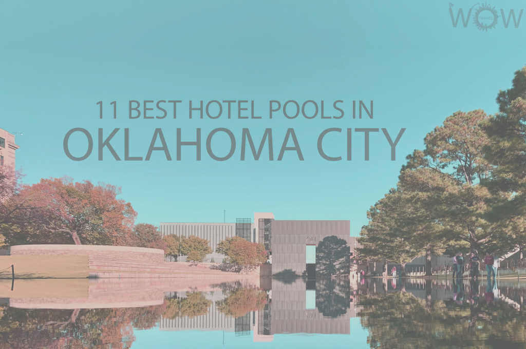 11 Best Hotel Pools In Oklahoma City