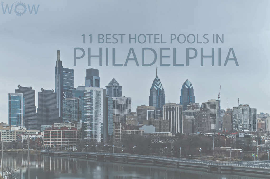 11 Best Hotel Pools In Philadelphia