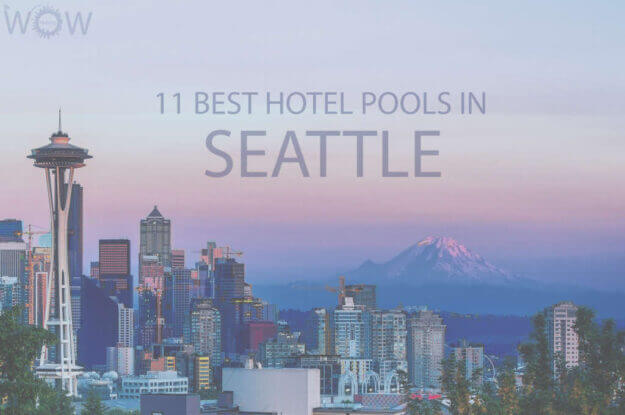 11 Best Hotel Pools In Seattle