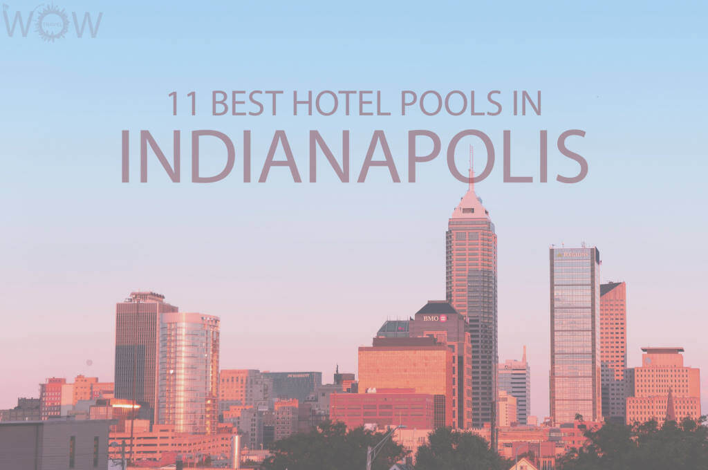 11 Best Hotel Pools in Indianapolis