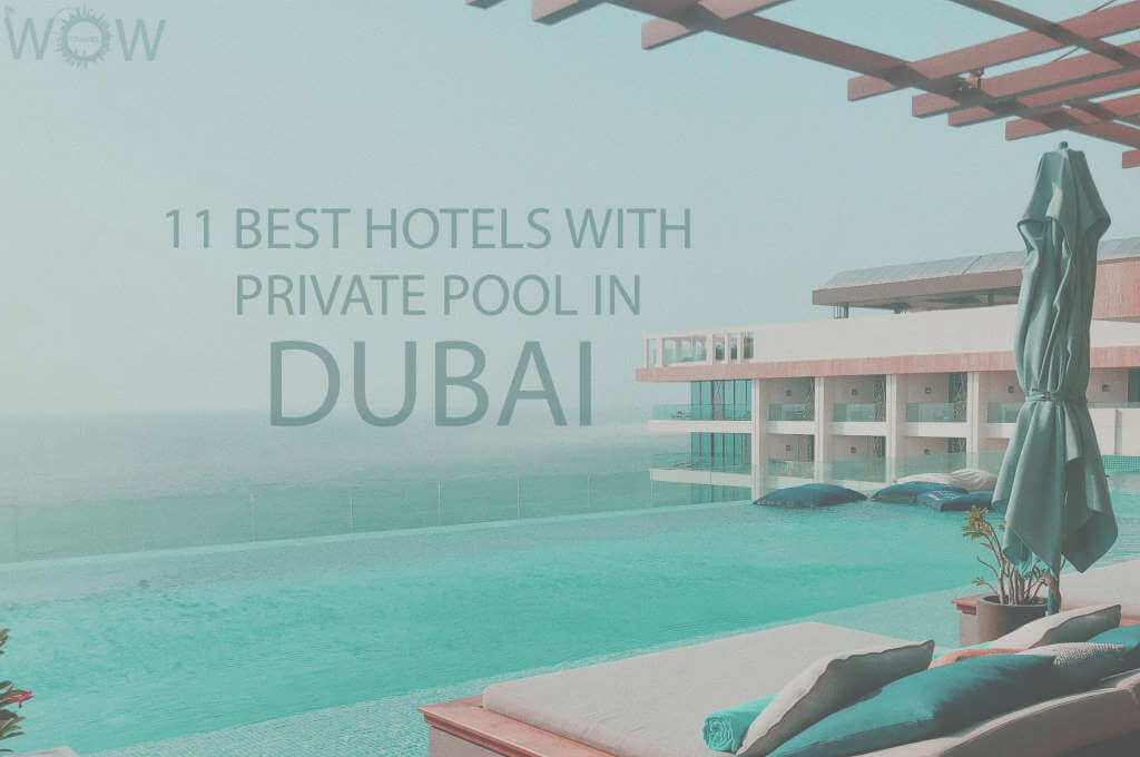 11 Best Hotels with Private Pool In Dubai