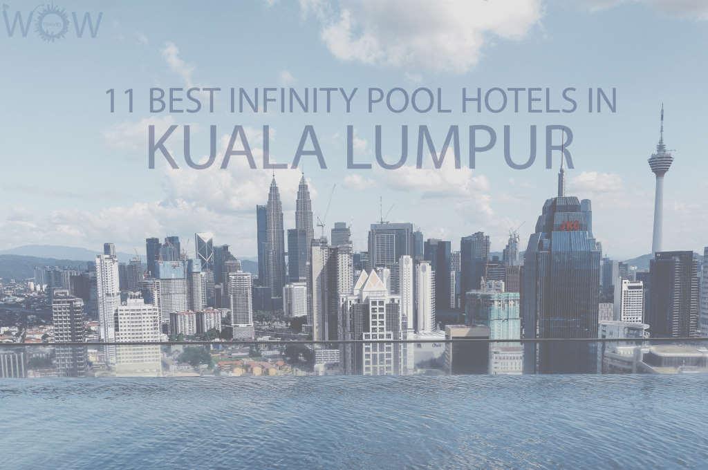 11 Best Infinity Pool Hotels In Kuala Lumpur