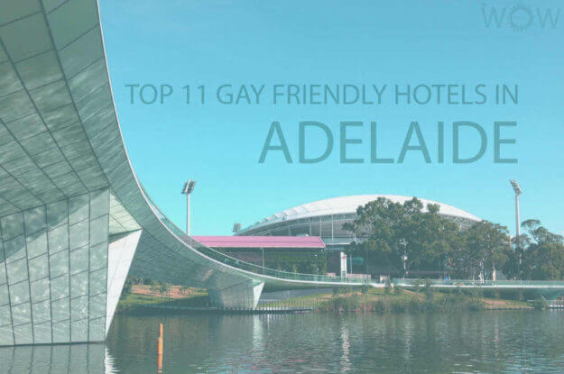 Top 11 Gay Friendly Hotels In Adelaide