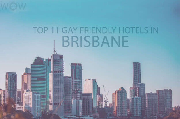 Top 11 Gay Friendly Hotels In Brisbane