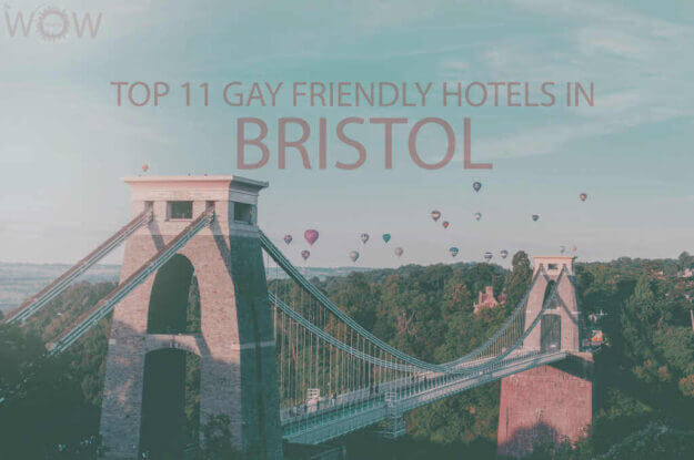 Top 11 Gay Friendly Hotels In Bristol