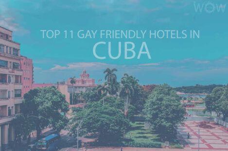 Top 11 Gay Friendly Hotels In Cuba