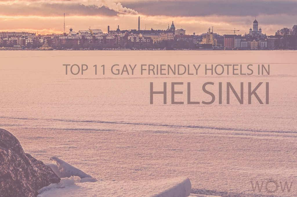Top 11 Gay Friendly Hotels In Helsinki