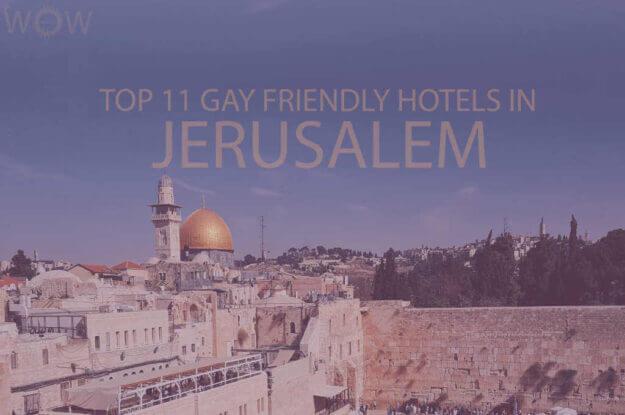 Top 11 Gay Friendly Hotels In Jerusalem