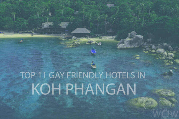 Top 11 Gay Friendly Hotels In Koh Phangan